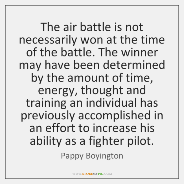 The air battle is not necessarily won at the time of the ...
