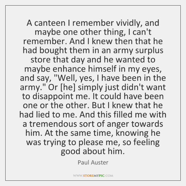 A canteen I remember vividly, and maybe one other thing, I can't ...