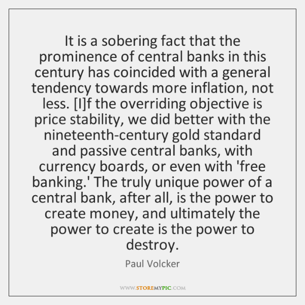 It is a sobering fact that the prominence of central banks in ...