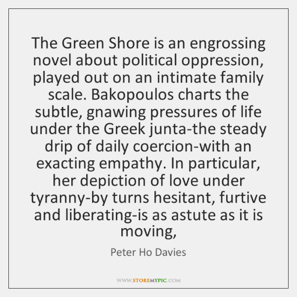 The Green Shore is an engrossing novel about political oppression, played out ...