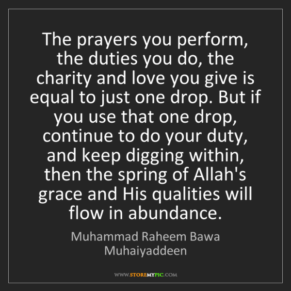 Muhammad Raheem Bawa Muhaiyaddeen: The prayers you perform, the duties you do, the charity...