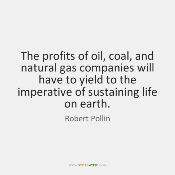 The profits of oil, coal, and natural gas companies will have to ...