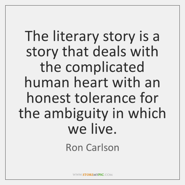 The literary story is a story that deals with the complicated human ...