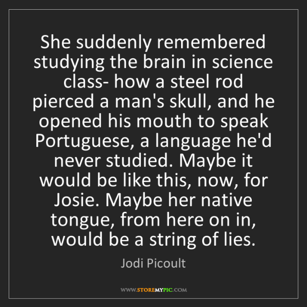 Jodi Picoult: She suddenly remembered studying the brain in science...