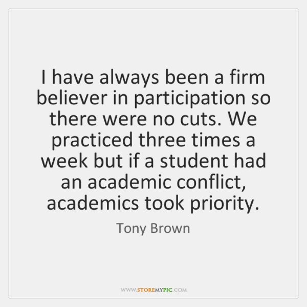 I have always been a firm believer in participation so there were ...