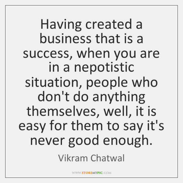 Having created a business that is a success, when you are in ...