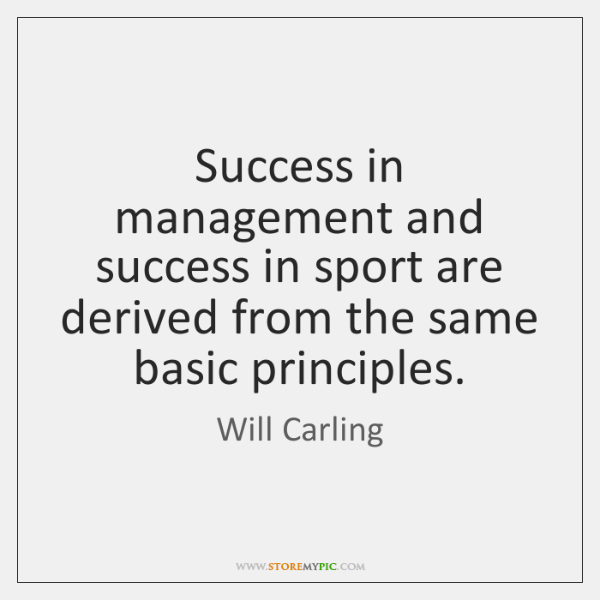 Success in management and success in sport are derived from the same ...