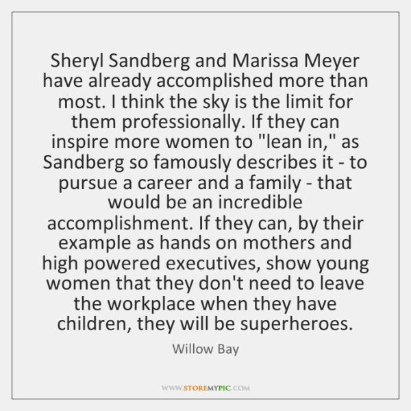 Sheryl Sandberg and Marissa Meyer have already accomplished more than most. I ...