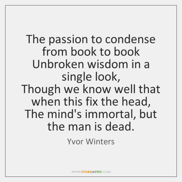 The passion to condense from book to book  Unbroken wisdom in a ...
