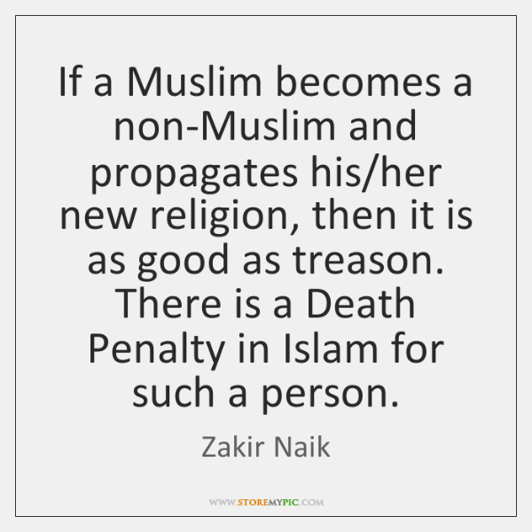 If a Muslim becomes a non-Muslim and propagates his/her new religion, ...