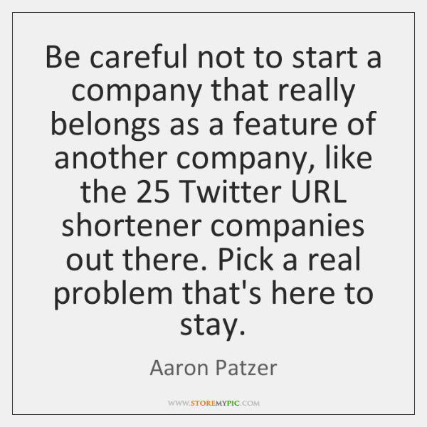 Be careful not to start a company that really belongs as a ...