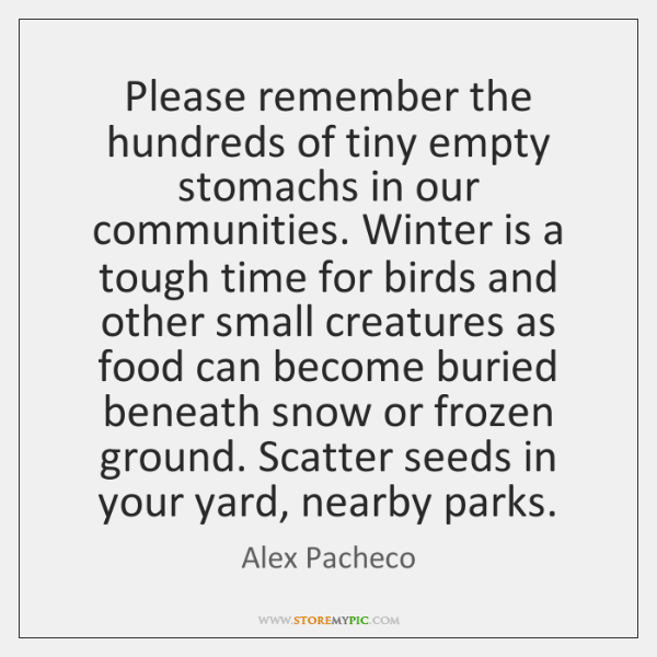 Please remember the hundreds of tiny empty stomachs in our communities. Winter ...