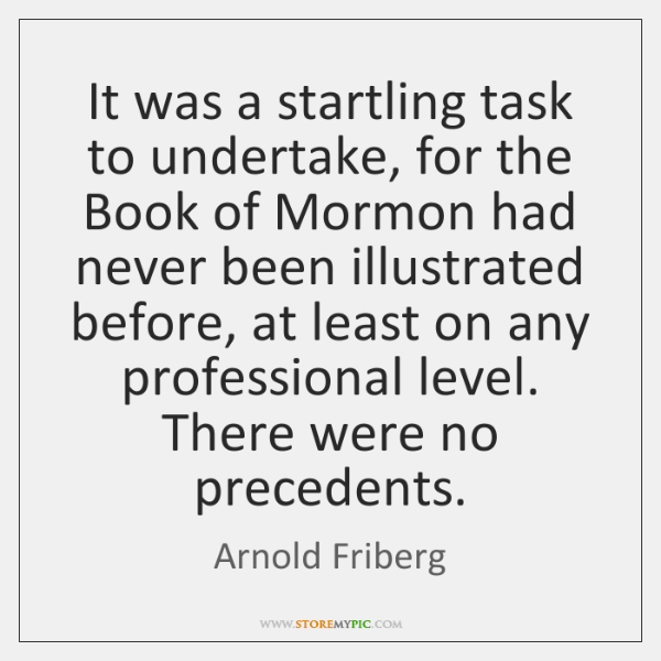 It was a startling task to undertake, for the Book of Mormon ...