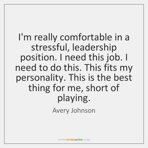 I'm really comfortable in a stressful, leadership position. I need this job. ...