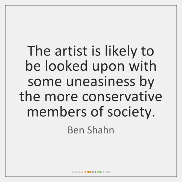 The artist is likely to be looked upon with some uneasiness by ...