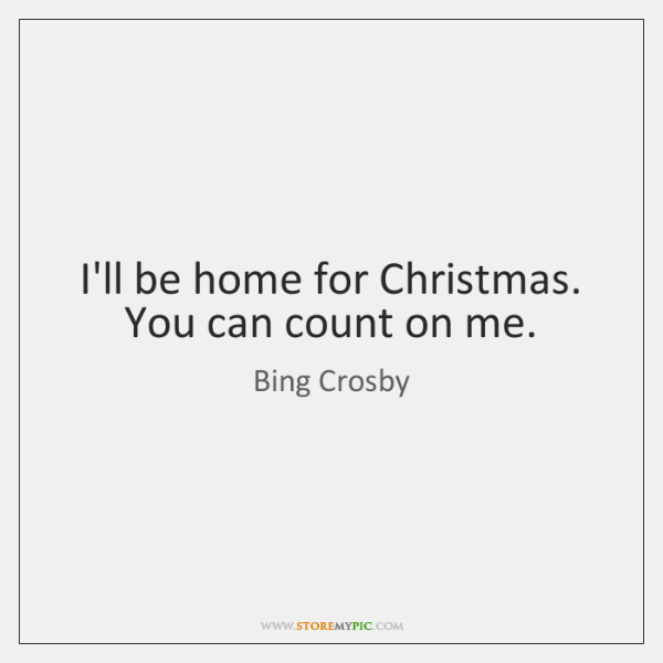 Bing Crosby Ill Be Home For Christmas.I Ll Be Home For Christmas You Can Count On Me Storemypic