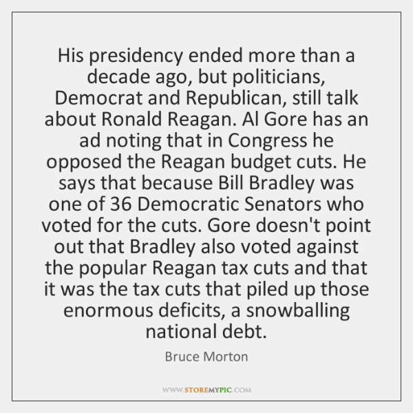 His presidency ended more than a decade ago, but politicians, Democrat and ...