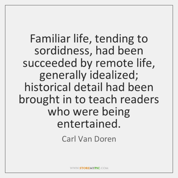Familiar life, tending to sordidness, had been succeeded by remote life, generally ...