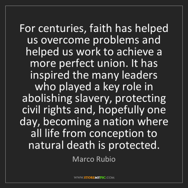 Marco Rubio: For centuries, faith has helped us overcome problems...