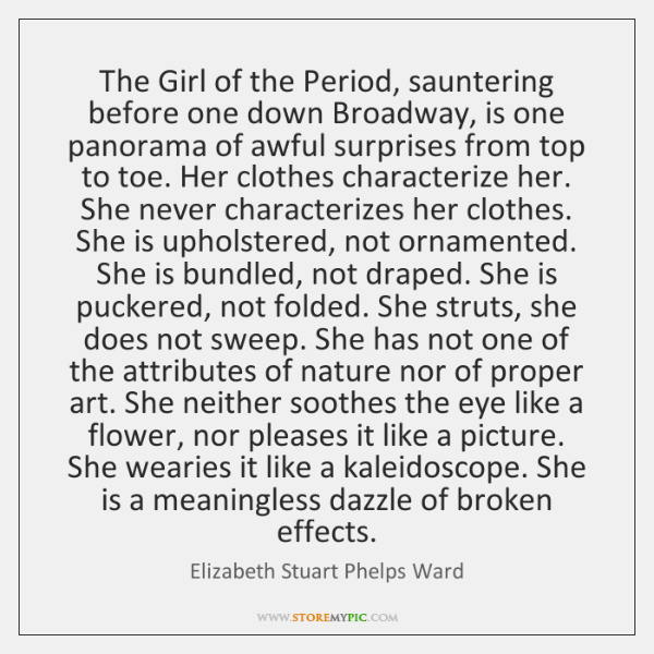 The Girl of the Period, sauntering before one down Broadway, is one ...