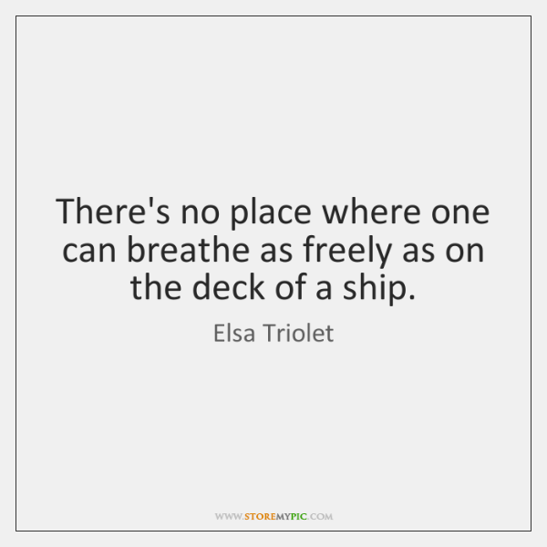 There's no place where one can breathe as freely as on the ...