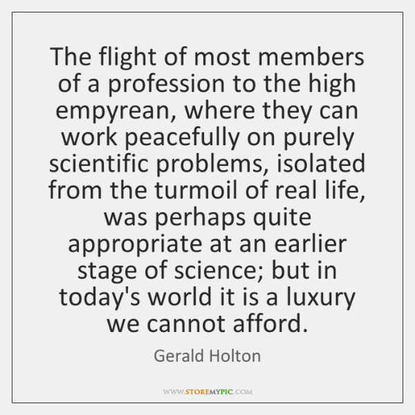 The flight of most members of a profession to the high empyrean, ...