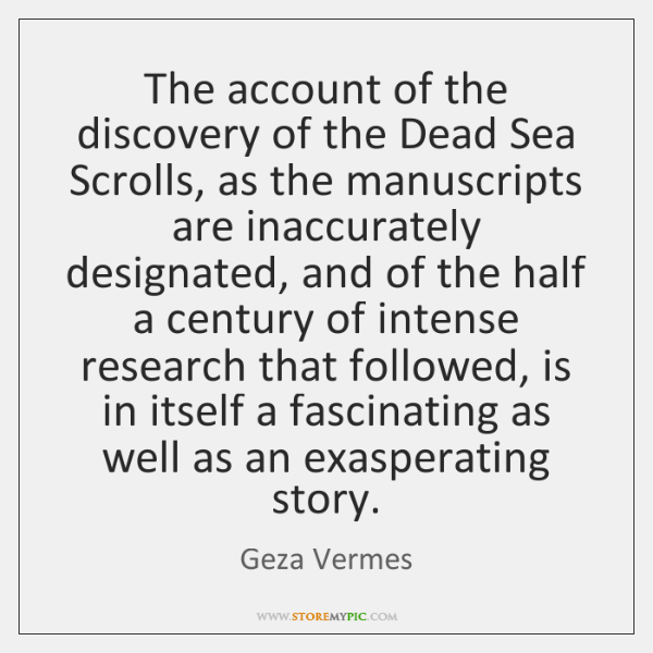 The account of the discovery of the Dead Sea Scrolls, as the ...