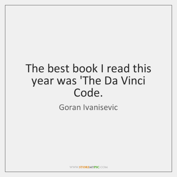 The best book I read this year was 'The Da Vinci Code.