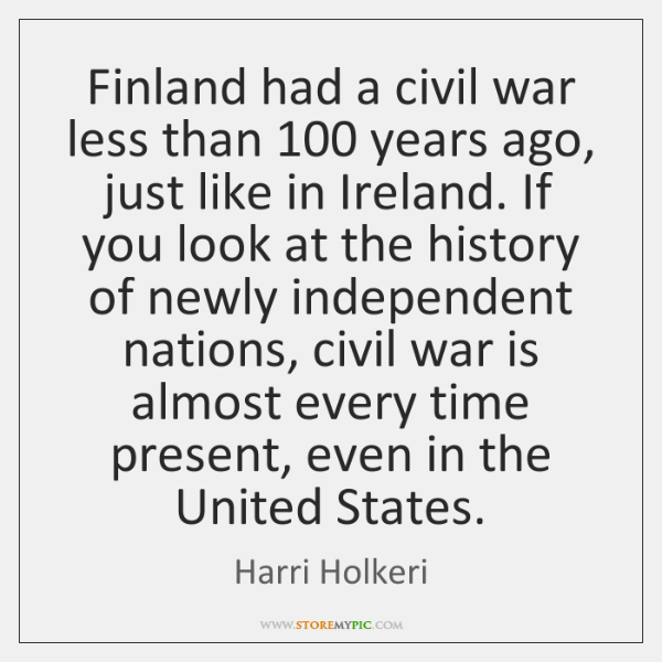 Finland had a civil war less than 100 years ago, just like in ...