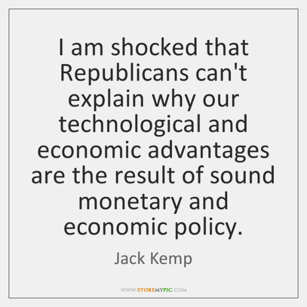 I am shocked that Republicans can't explain why our technological and economic ...