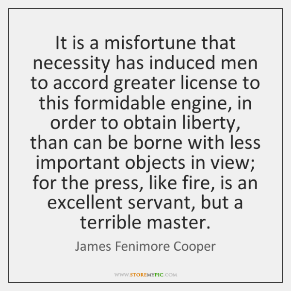 It is a misfortune that necessity has induced men to accord greater ...
