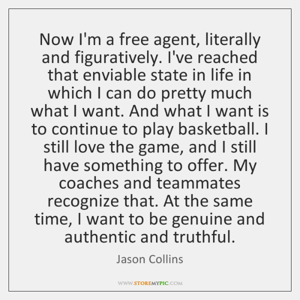 Now I'm a free agent, literally and figuratively. I've reached that enviable ...