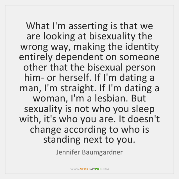 What I'm asserting is that we are looking at bisexuality the wrong ...