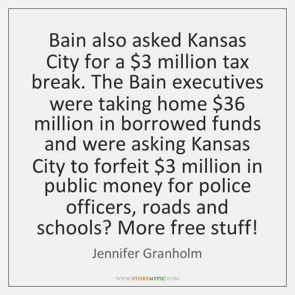 Bain also asked Kansas City for a $3 million tax break. The Bain ...