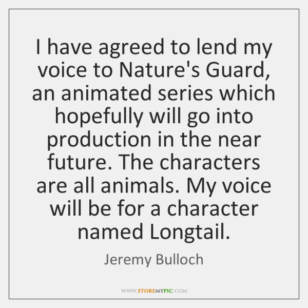 I have agreed to lend my voice to Nature's Guard, an animated ...