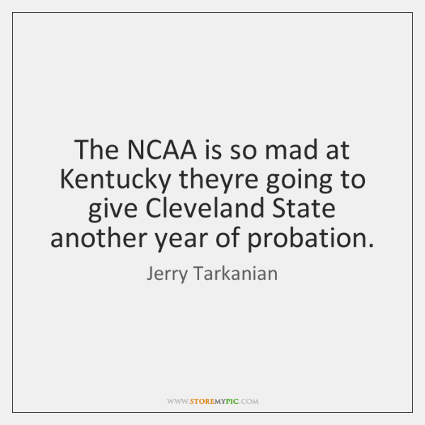 The NCAA is so mad at Kentucky theyre going to give Cleveland ...