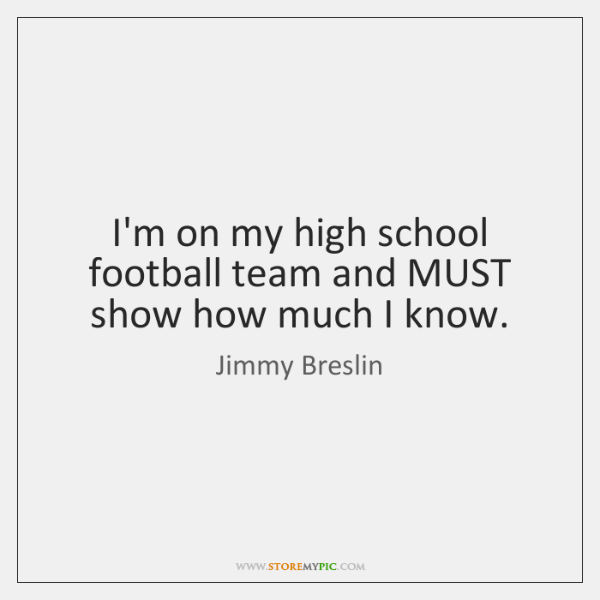 I'm on my high school football team and MUST show how much ...