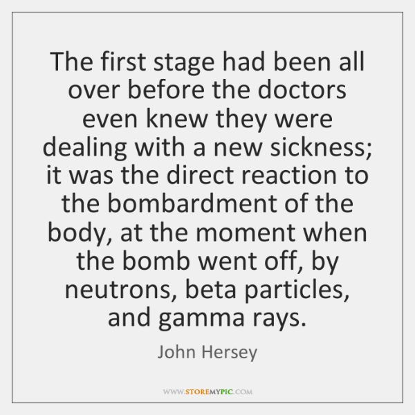 The first stage had been all over before the doctors even knew ...