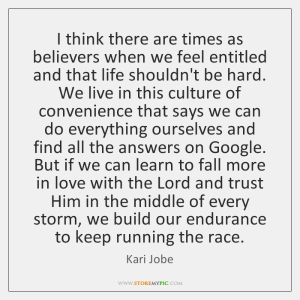 I think there are times as believers when we feel entitled and ...