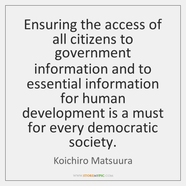 Ensuring the access of all citizens to government information and to essential ...