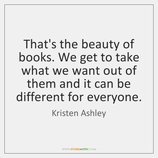 That's the beauty of books. We get to take what we want ...