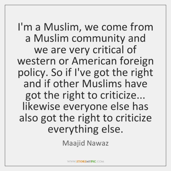 I'm a Muslim, we come from a Muslim community and we are ...