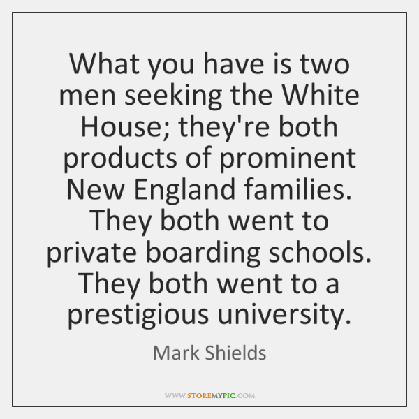 What you have is two men seeking the White House; they're both ...