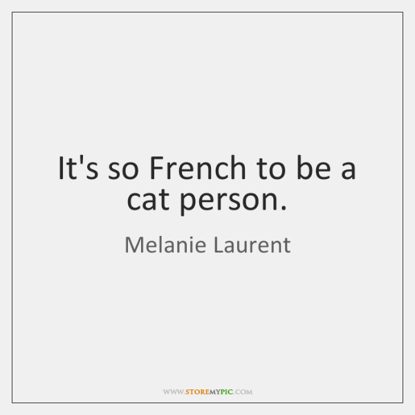 It's so French to be a cat person.