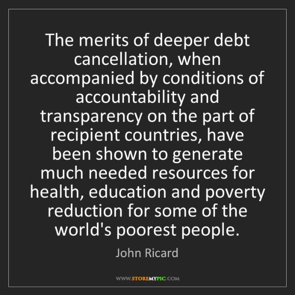 John Ricard: The merits of deeper debt cancellation, when accompanied...