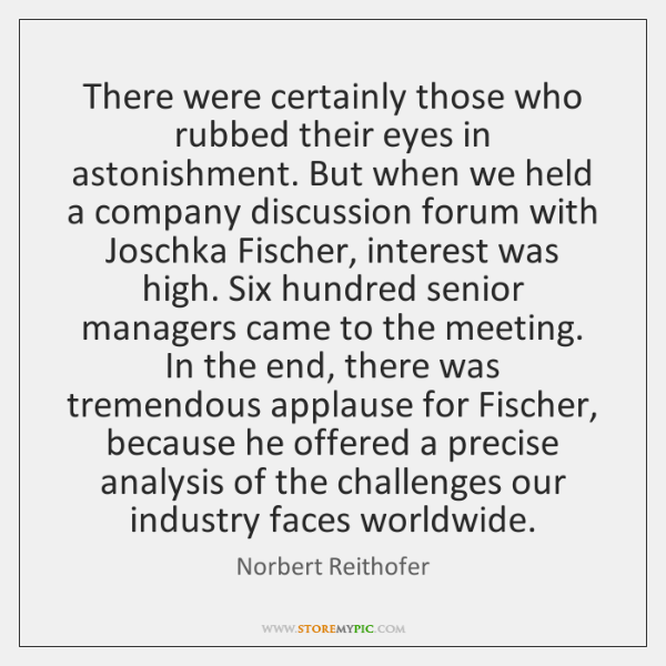There were certainly those who rubbed their eyes in astonishment. But when ...