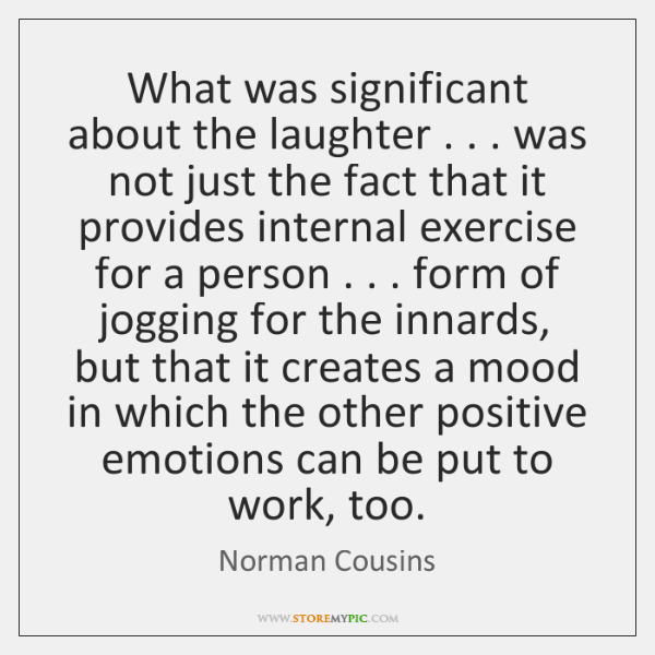 What was significant about the laughter . . . was not just the fact that ...