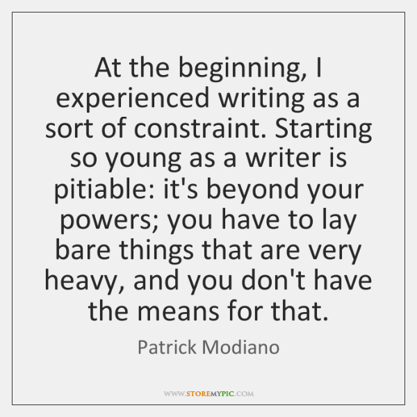 At the beginning, I experienced writing as a sort of constraint. Starting ...
