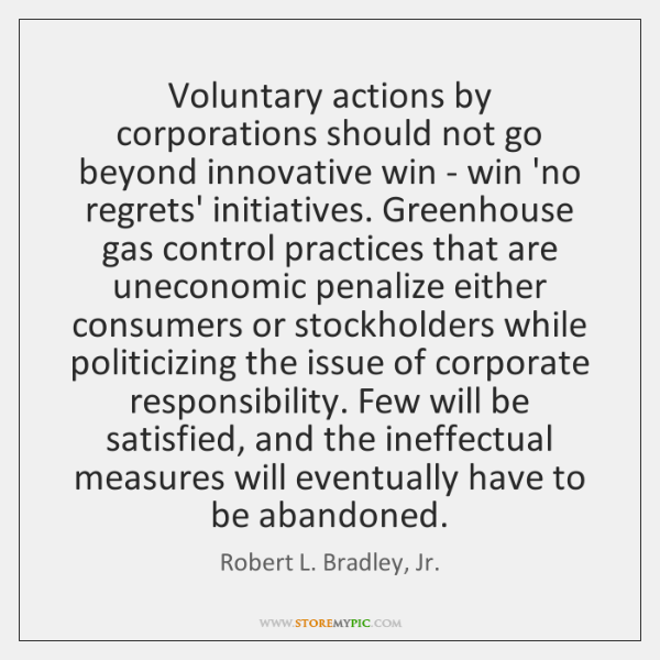 Voluntary actions by corporations should not go beyond innovative win - win ...