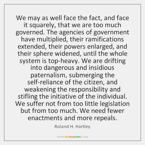 We may as well face the fact, and face it squarely, that ...